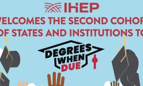 """""""IHEP Welcomes the second cohort of states at Institutions to Degrees when Due"""""""